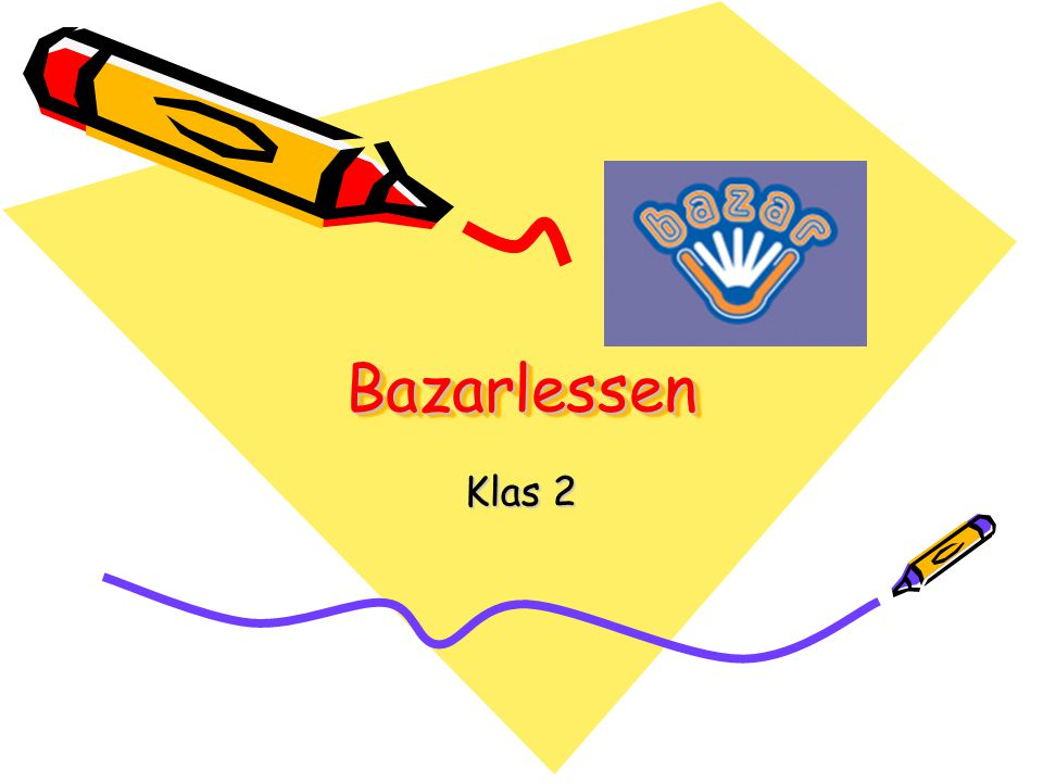 Bazarlessen Klas 2