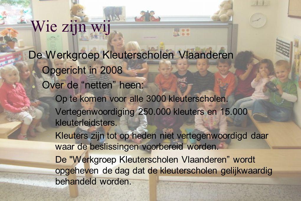 Wie zijn wij De Werkgroep Kleuterscholen Vlaanderen Opgericht in 2008