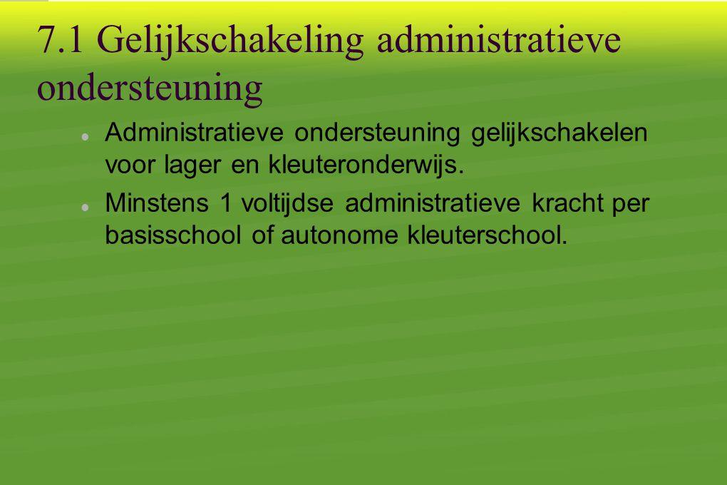 7.1 Gelijkschakeling administratieve ondersteuning