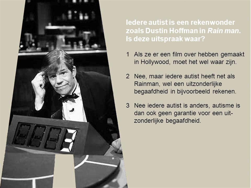 Iedere autist is een rekenwonder zoals Dustin Hoffman in Rain man