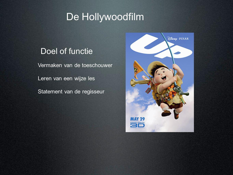De Hollywoodfilm Doel of functie Vermaken van de toeschouwer