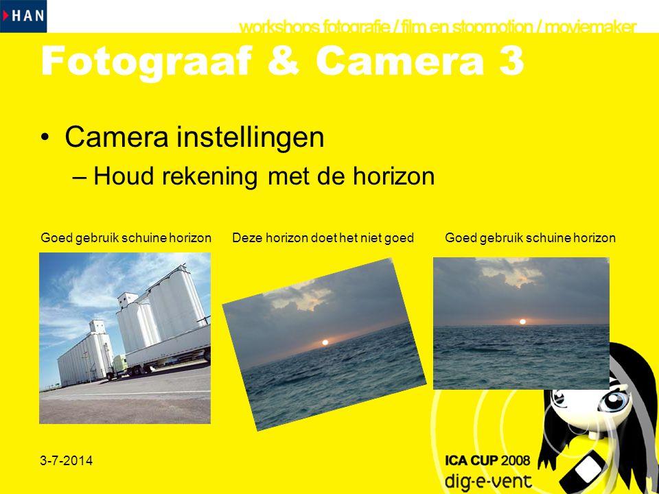 Fotograaf & Camera 3 Camera instellingen Houd rekening met de horizon