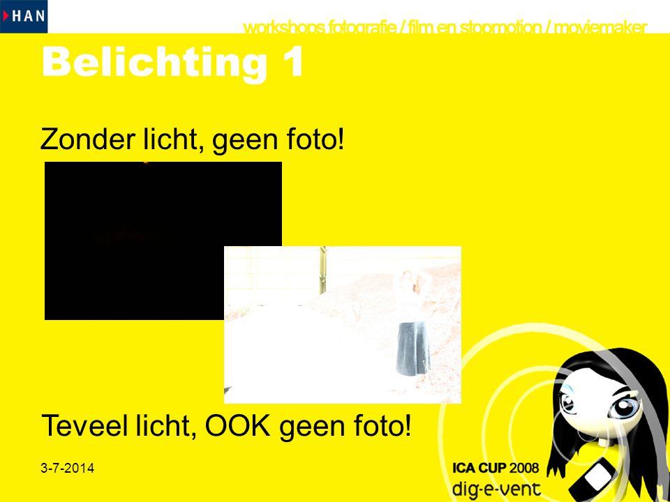 Belichting 1 Zonder licht, geen foto! Teveel licht, OOK geen foto!