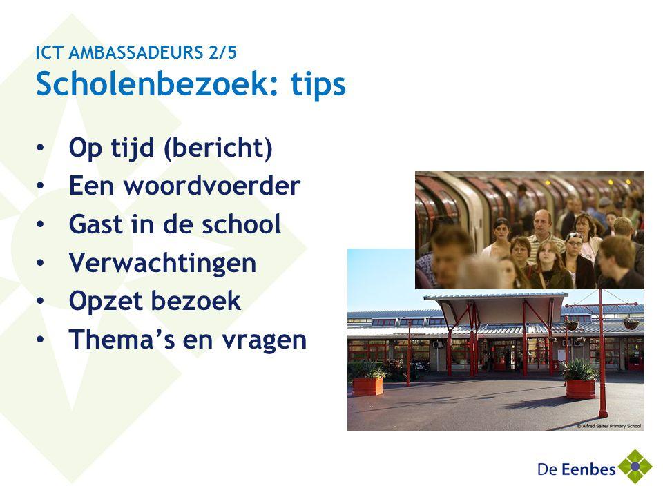 ICT AMBASSADEURS 2/5 Scholenbezoek: tips
