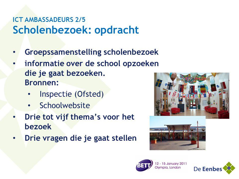 ICT AMBASSADEURS 2/5 Scholenbezoek: opdracht