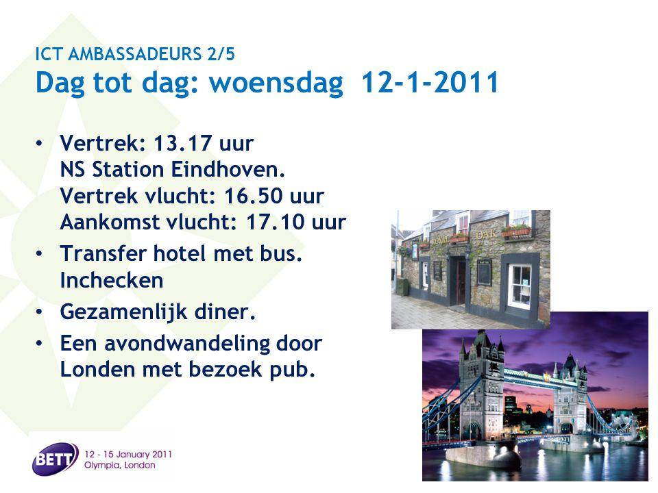 ICT AMBASSADEURS 2/5 Dag tot dag: woensdag 12-1-2011