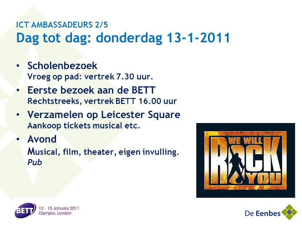 ICT AMBASSADEURS 2/5 Dag tot dag: donderdag 13-1-2011