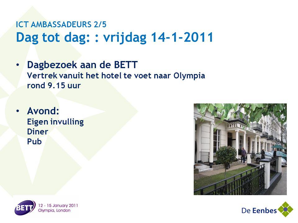 ICT AMBASSADEURS 2/5 Dag tot dag: : vrijdag 14-1-2011