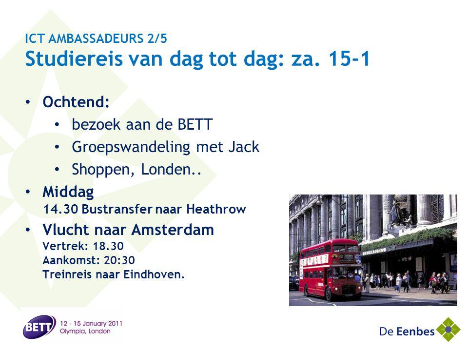 ICT AMBASSADEURS 2/5 Studiereis van dag tot dag: za. 15-1