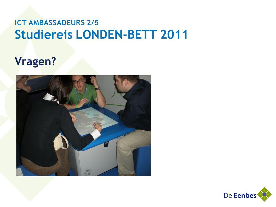 ICT AMBASSADEURS 2/5 Studiereis LONDEN-BETT 2011