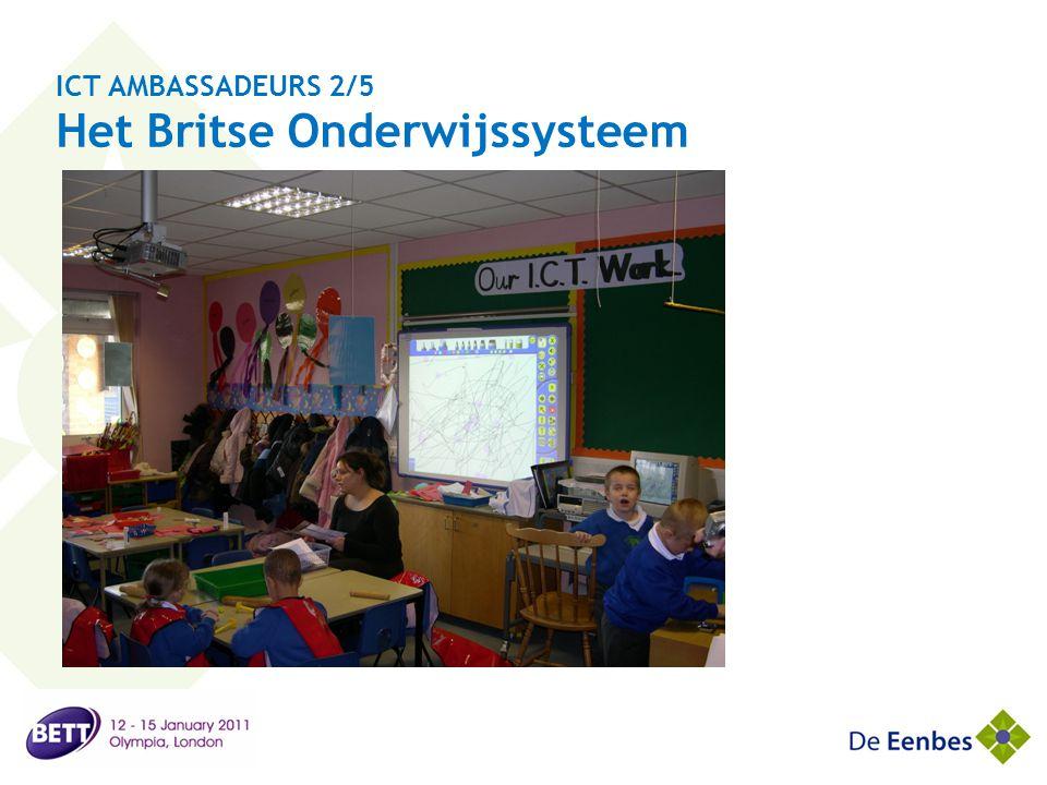 ICT AMBASSADEURS 2/5 Het Britse Onderwijssysteem