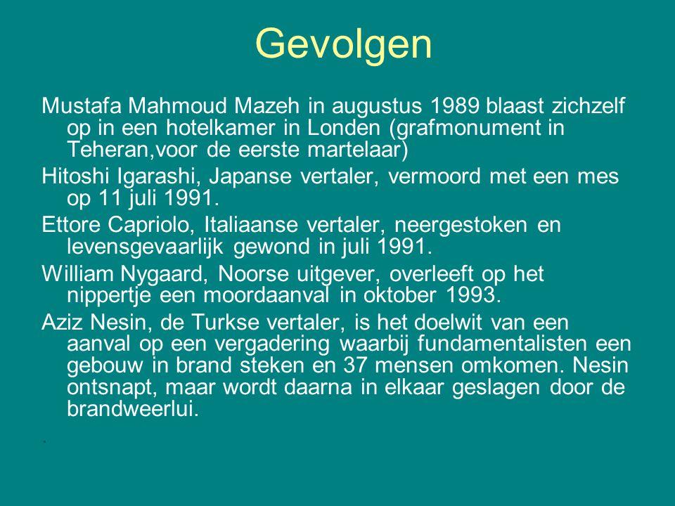 Gevolgen Mustafa Mahmoud Mazeh in augustus 1989 blaast zichzelf op in een hotelkamer in Londen (grafmonument in Teheran,voor de eerste martelaar)