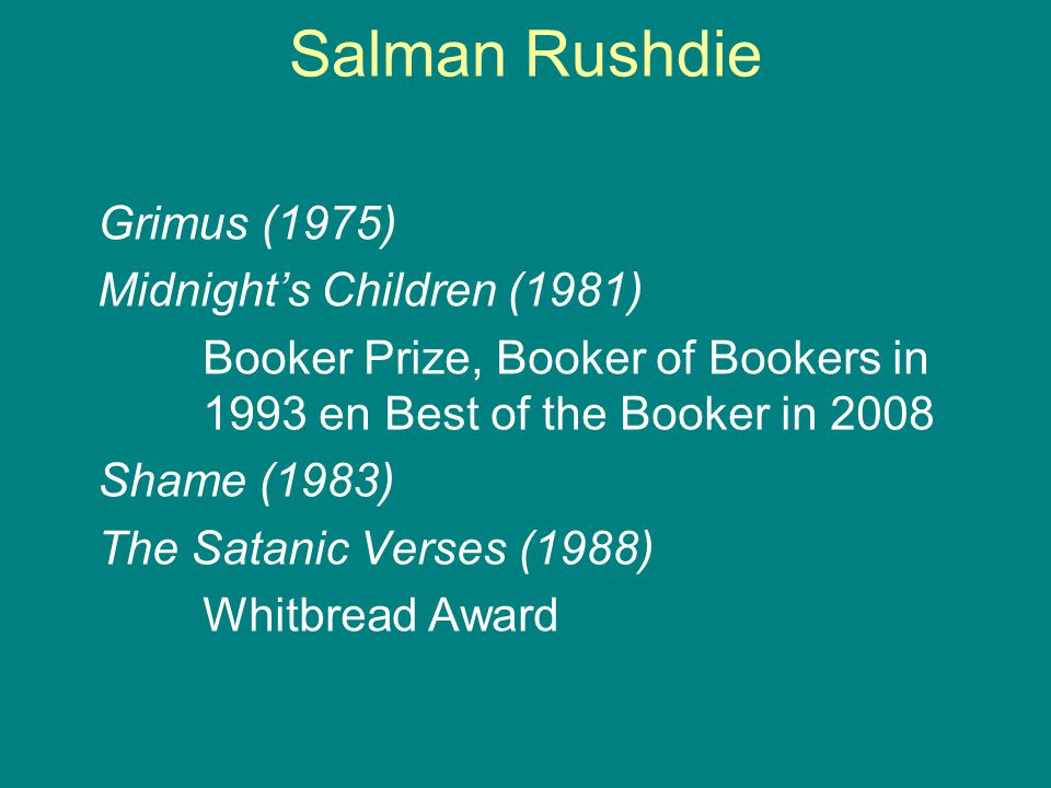 Salman Rushdie Grimus (1975) Midnight's Children (1981)
