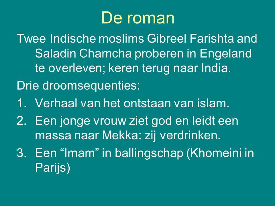 De roman Twee Indische moslims Gibreel Farishta and Saladin Chamcha proberen in Engeland te overleven; keren terug naar India.