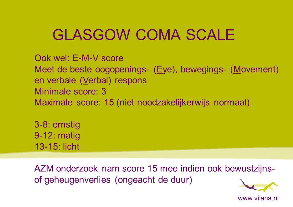 GLASGOW COMA SCALE Ook wel: E-M-V score