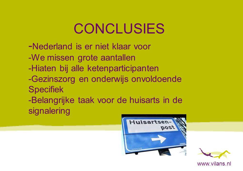 CONCLUSIES -Nederland is er niet klaar voor -We missen grote aantallen