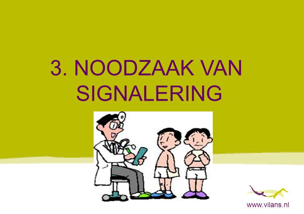 3. NOODZAAK VAN SIGNALERING www.vilans.nl