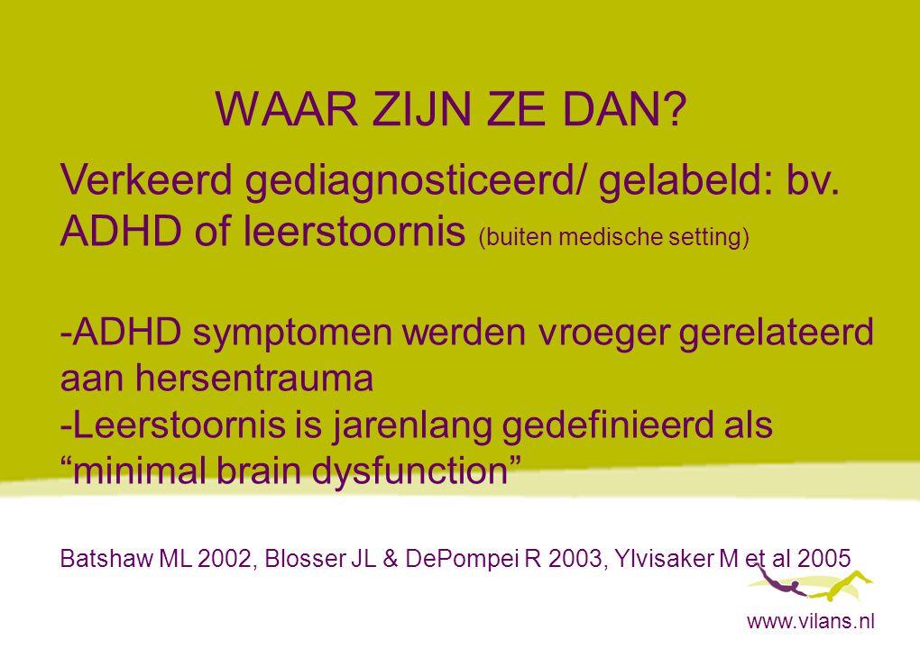 WAAR ZIJN ZE DAN Verkeerd gediagnosticeerd/ gelabeld: bv.