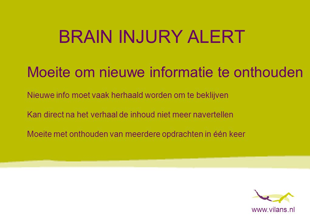 BRAIN INJURY ALERT Moeite om nieuwe informatie te onthouden