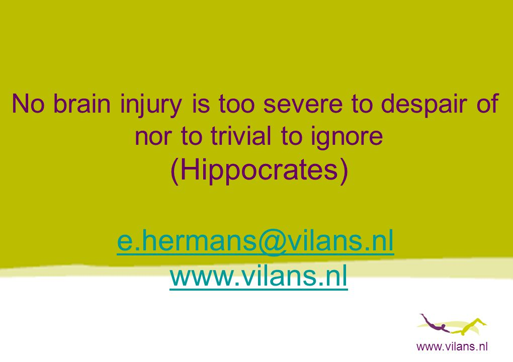 (Hippocrates) e.hermans@vilans.nl www.vilans.nl
