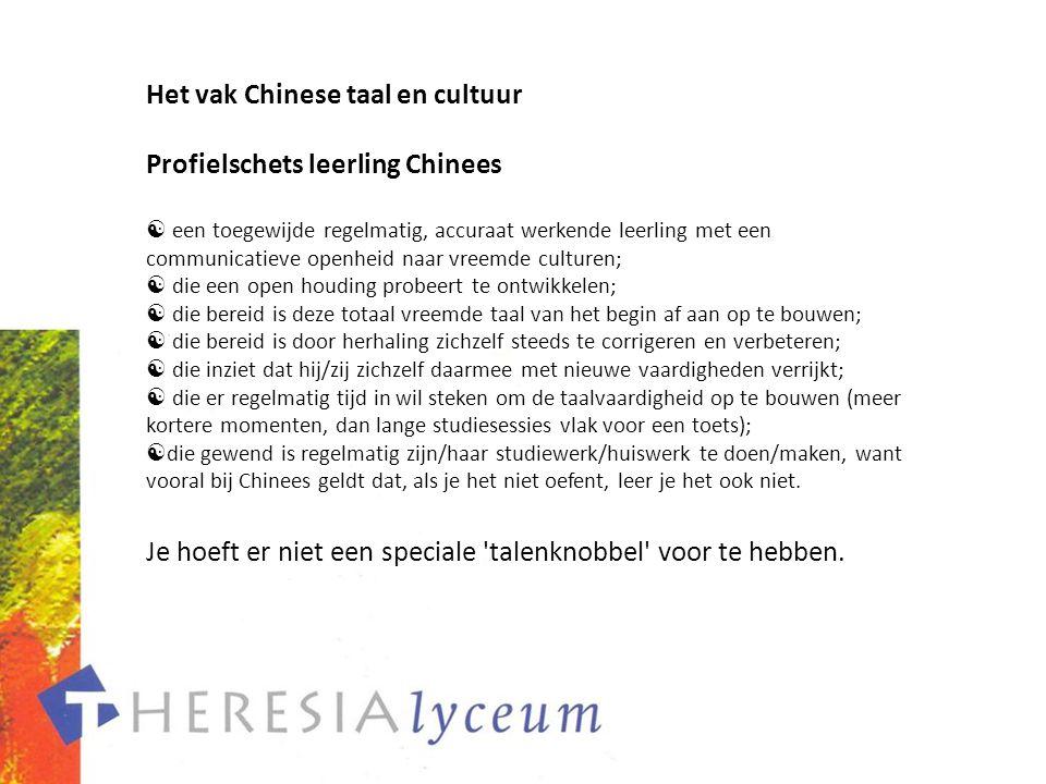 Het vak Chinese taal en cultuur Profielschets leerling Chinees