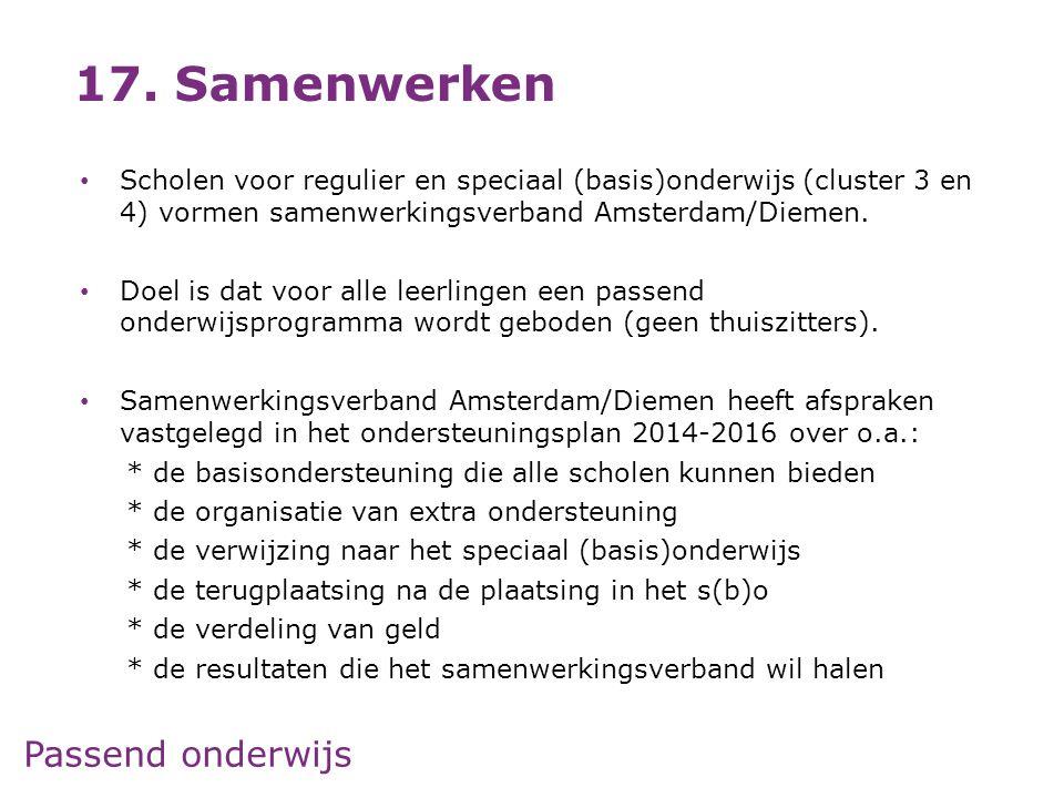 17. Samenwerken Scholen voor regulier en speciaal (basis)onderwijs (cluster 3 en 4) vormen samenwerkingsverband Amsterdam/Diemen.