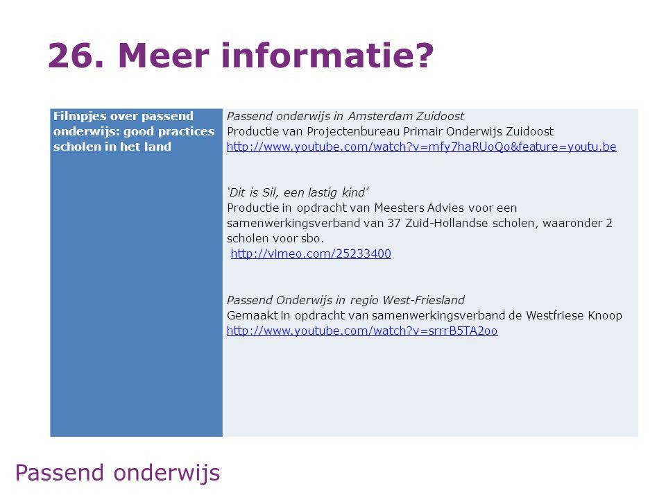 26. Meer informatie Filmpjes over passend onderwijs: good practices scholen in het land. Passend onderwijs in Amsterdam Zuidoost.