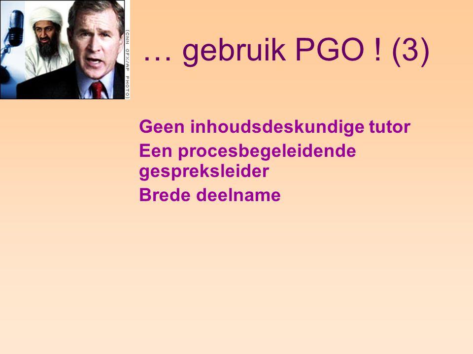 … gebruik PGO ! (3) Geen inhoudsdeskundige tutor