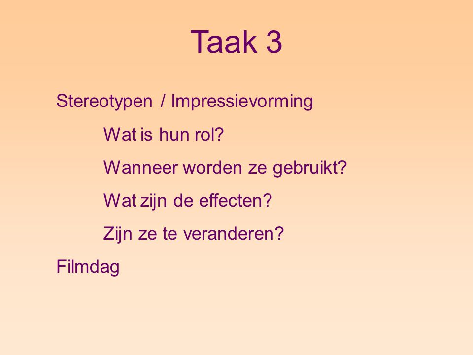 Taak 3 Stereotypen / Impressievorming Wat is hun rol