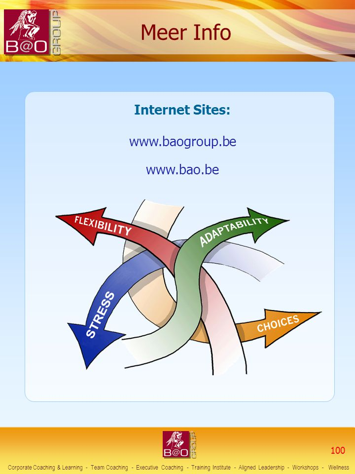 Meer Info Internet Sites: www.baogroup.be www.bao.be 100