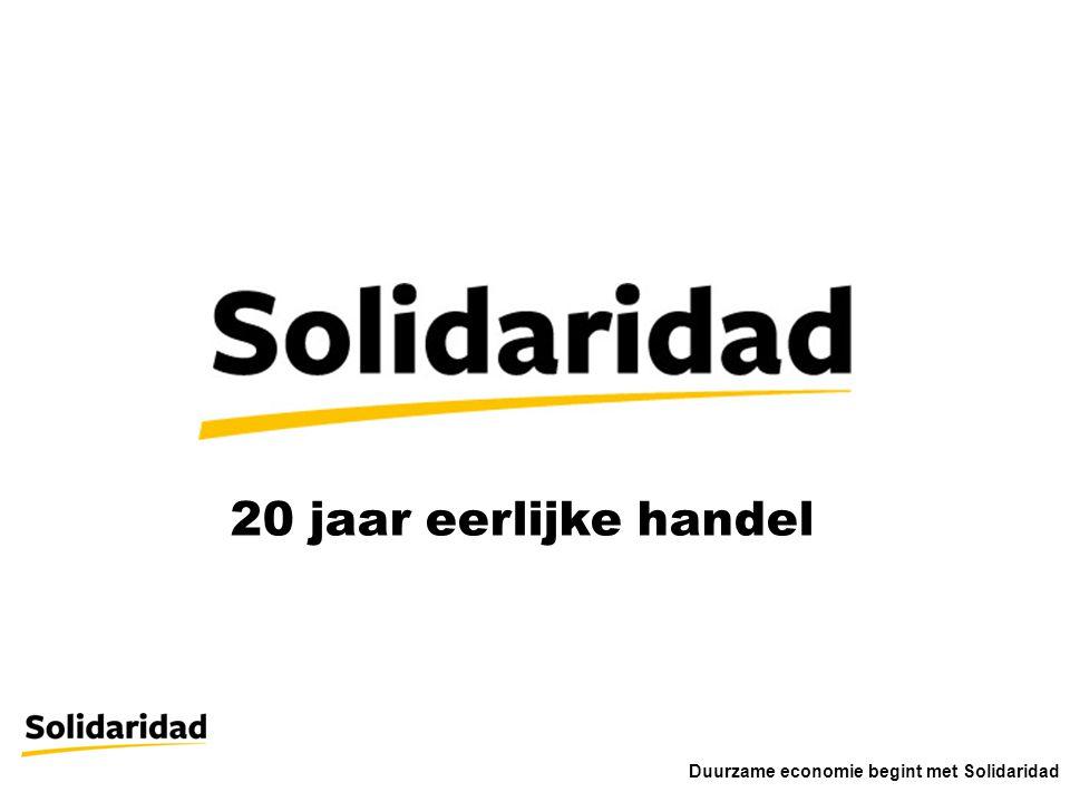 20 jaar eerlijke handel Duurzame economie begint met Solidaridad