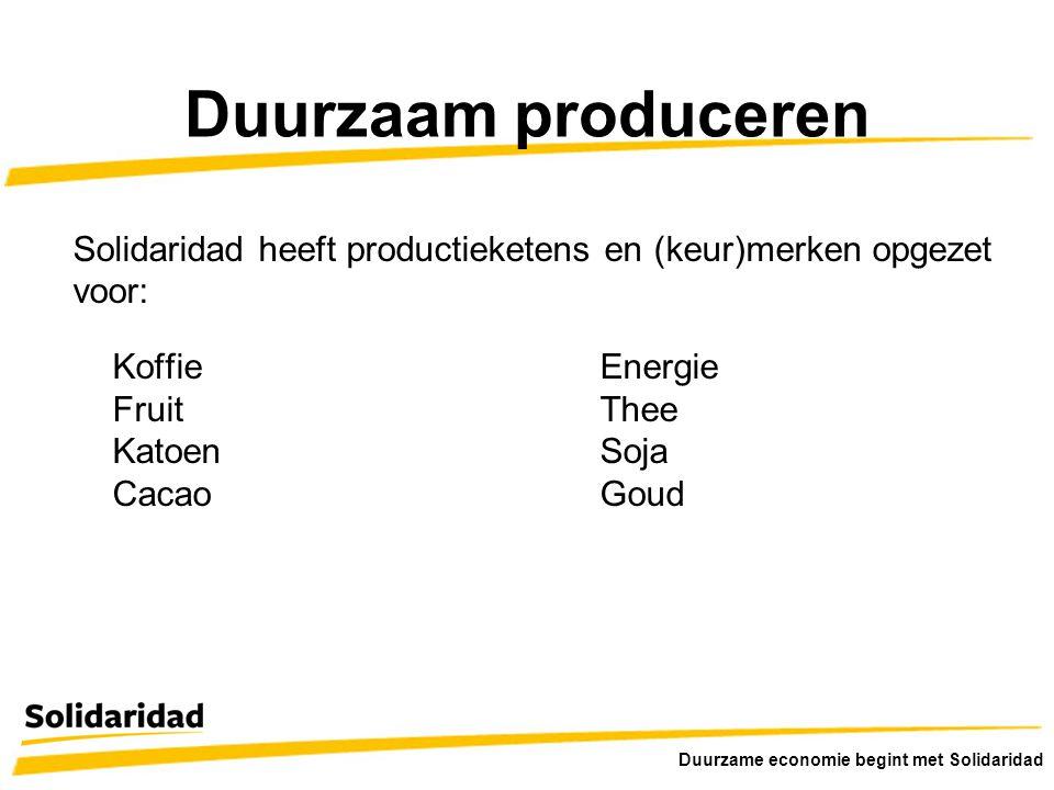 Duurzaam produceren Solidaridad heeft productieketens en (keur)merken opgezet. voor: Koffie Energie.