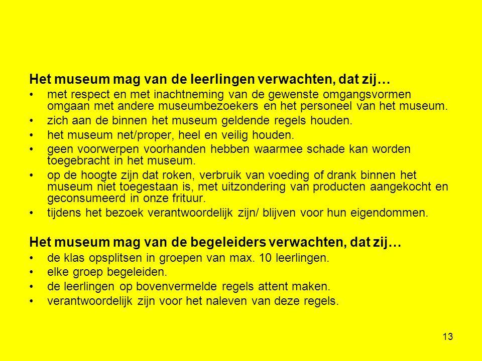 Het museum mag van de leerlingen verwachten, dat zij…