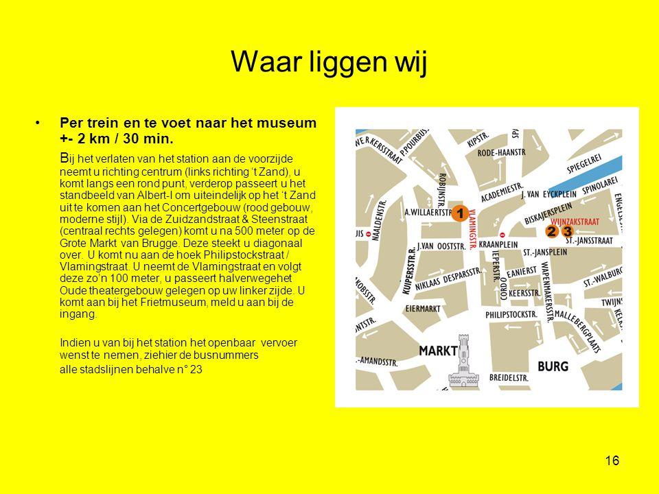 Waar liggen wij Per trein en te voet naar het museum +- 2 km / 30 min.