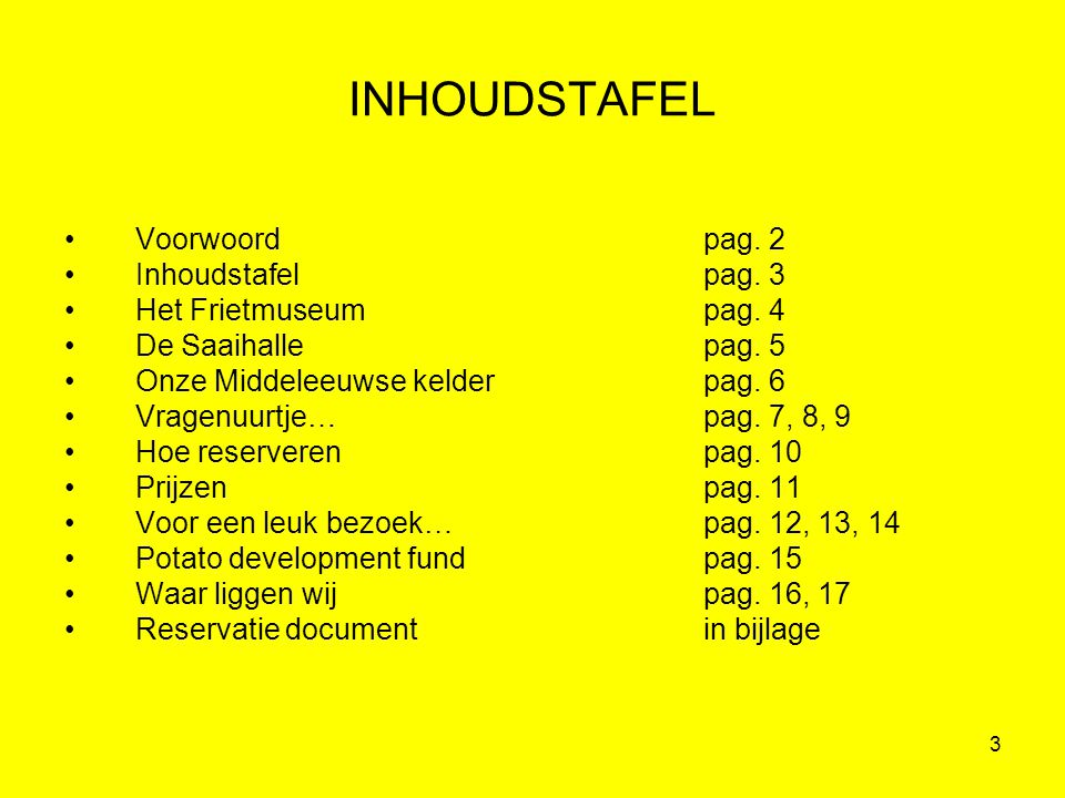 INHOUDSTAFEL Voorwoord pag. 2 Inhoudstafel pag. 3