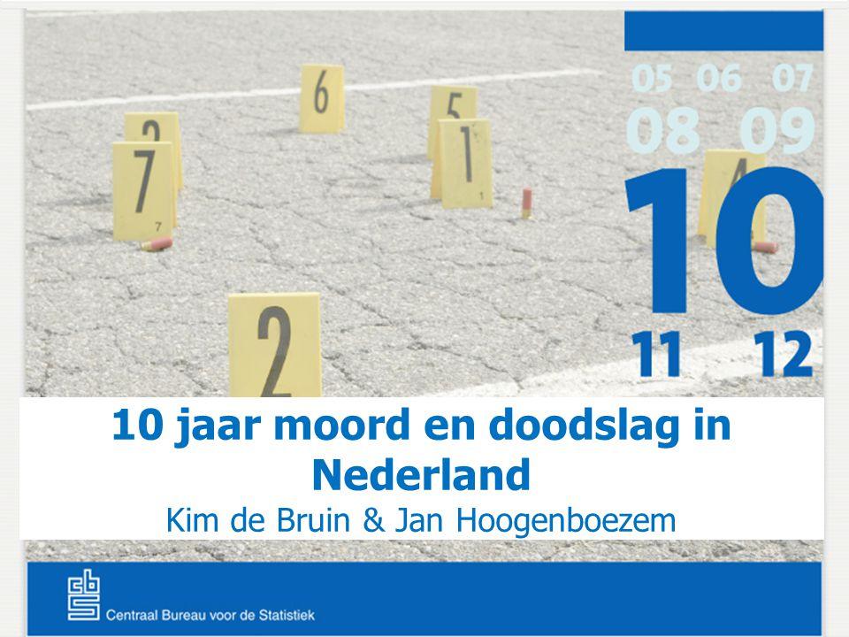 10 jaar moord en doodslag in Nederland