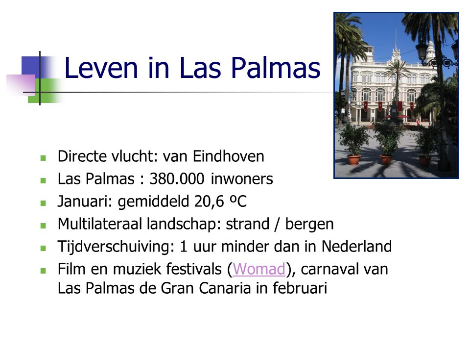 Leven in Las Palmas Directe vlucht: van Eindhoven