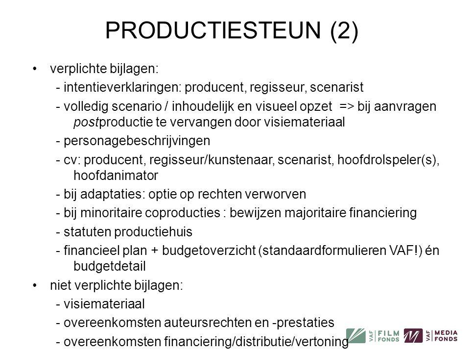 PRODUCTIESTEUN (2) verplichte bijlagen:
