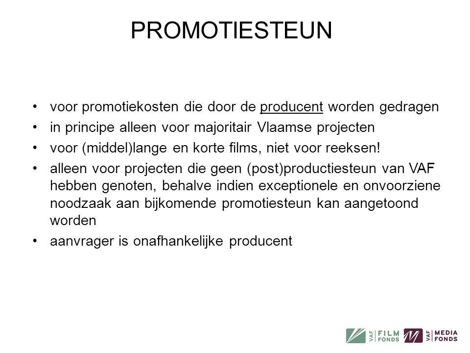 PROMOTIESTEUN voor promotiekosten die door de producent worden gedragen. in principe alleen voor majoritair Vlaamse projecten.