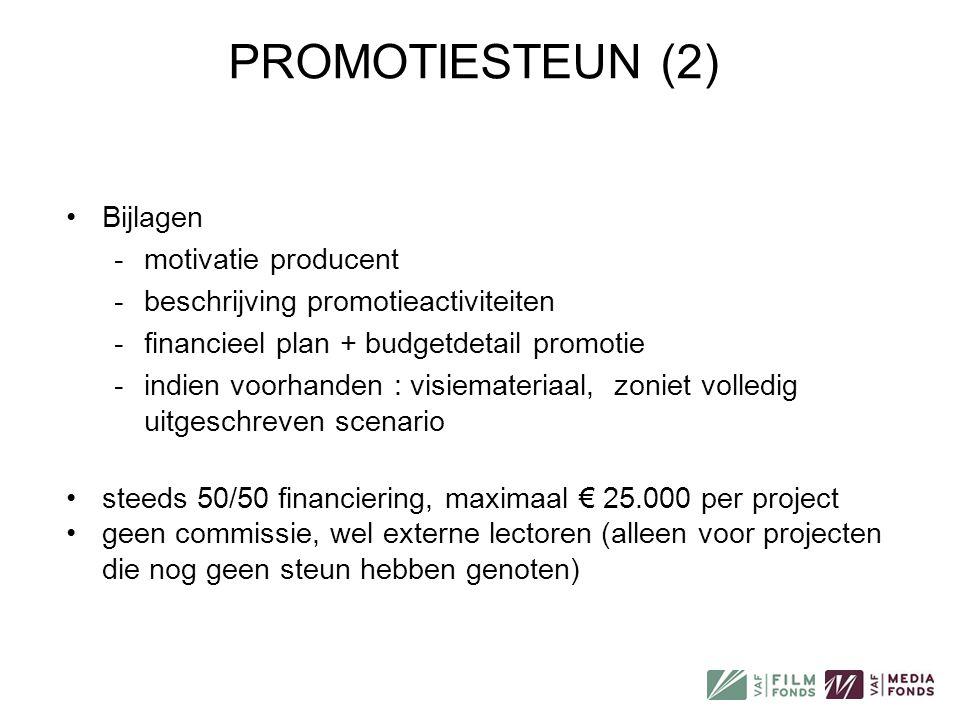 PROMOTIESTEUN (2) Bijlagen motivatie producent