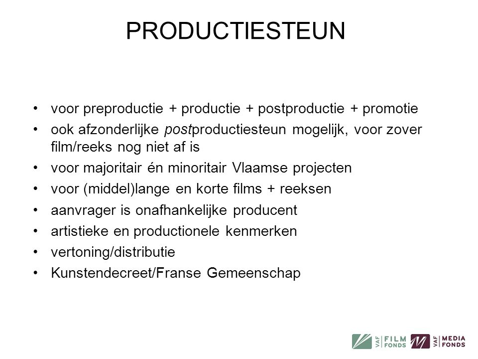 PRODUCTIESTEUN voor preproductie + productie + postproductie + promotie.