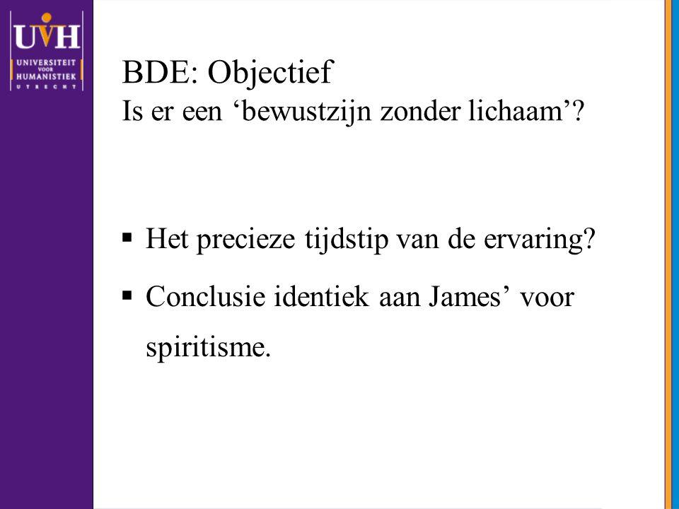 BDE: Objectief Is er een 'bewustzijn zonder lichaam'