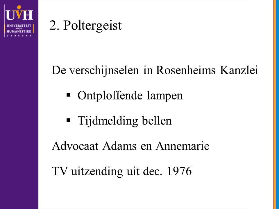 2. Poltergeist De verschijnselen in Rosenheims Kanzlei
