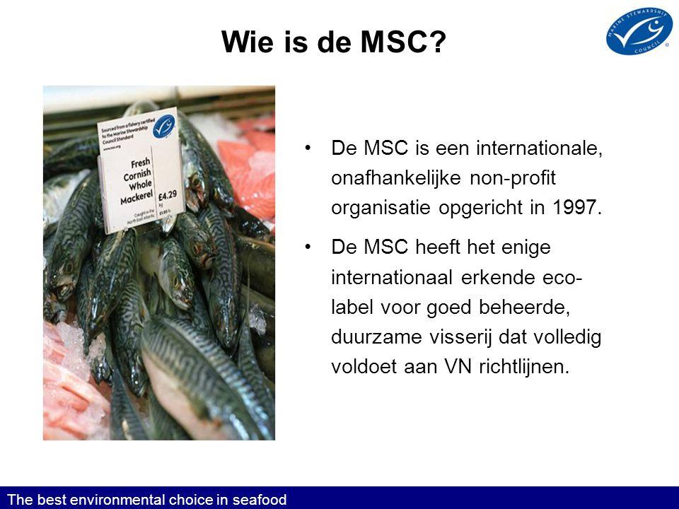 Wie is de MSC De MSC is een internationale, onafhankelijke non-profit organisatie opgericht in 1997.