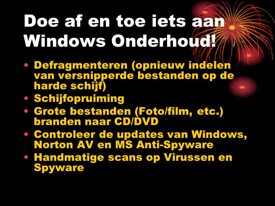 Doe af en toe iets aan Windows Onderhoud!