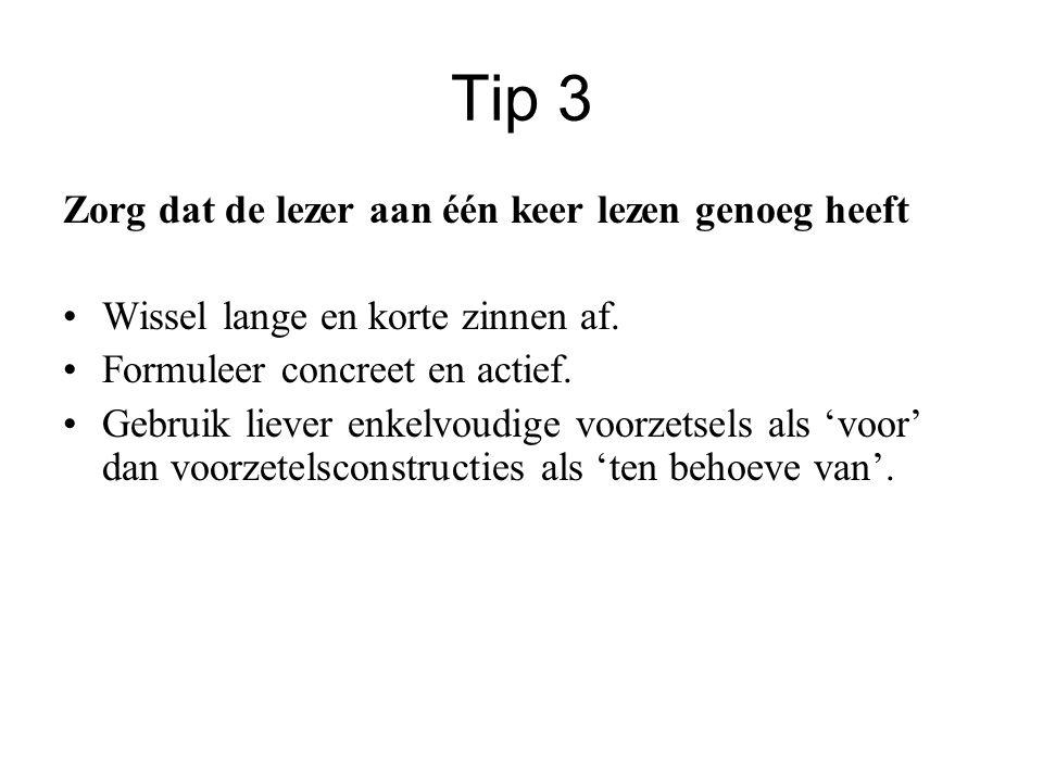 Tip 3 Zorg dat de lezer aan één keer lezen genoeg heeft