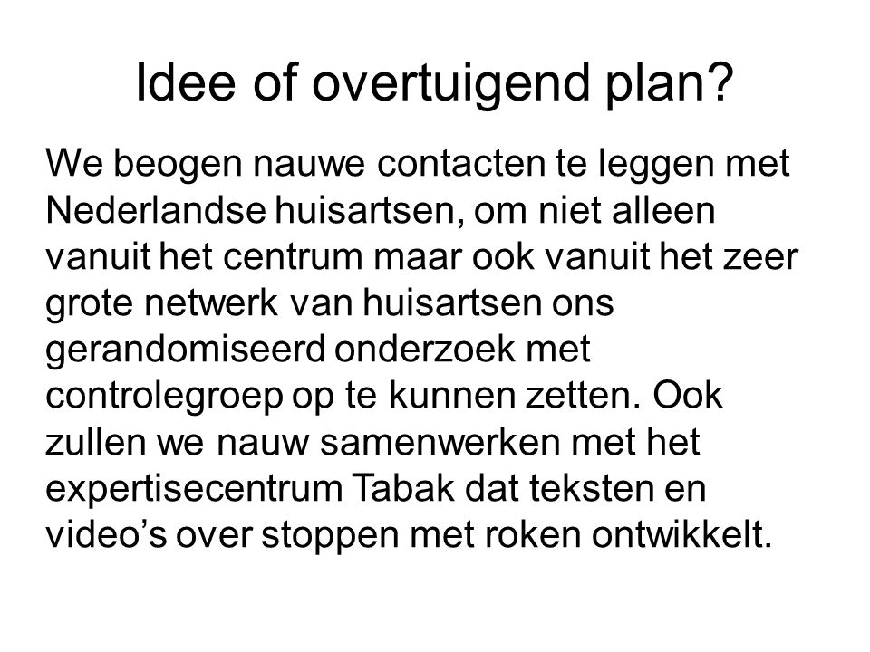 Idee of overtuigend plan