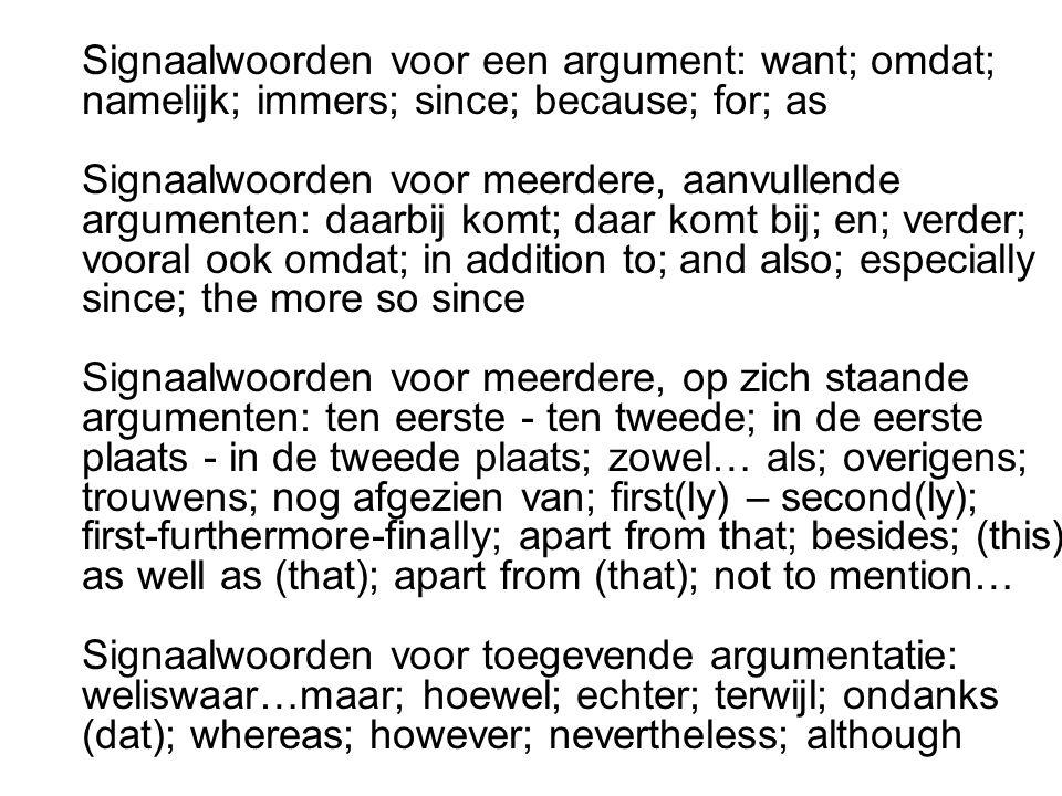 Signaalwoorden voor een argument: want; omdat;