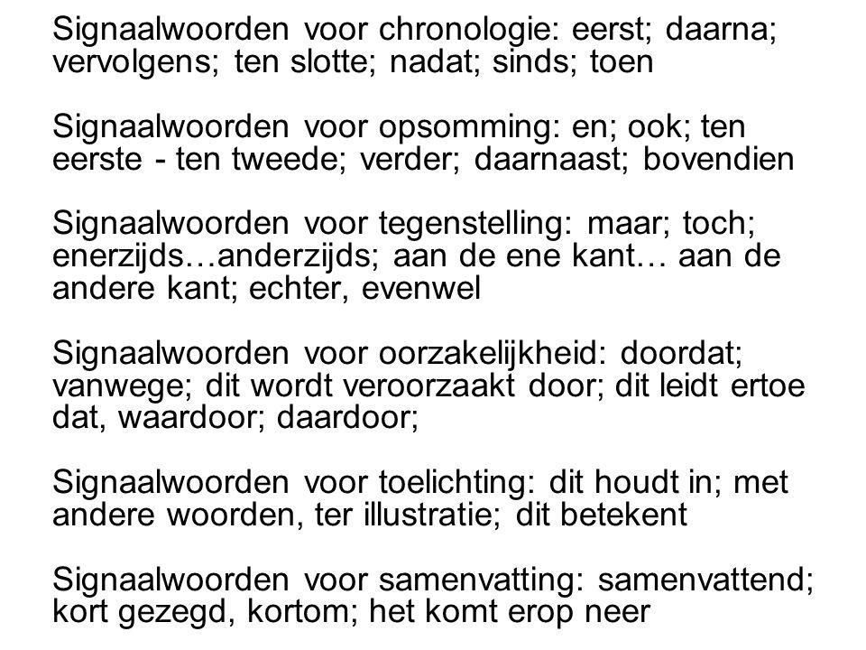 Signaalwoorden voor chronologie: eerst; daarna;