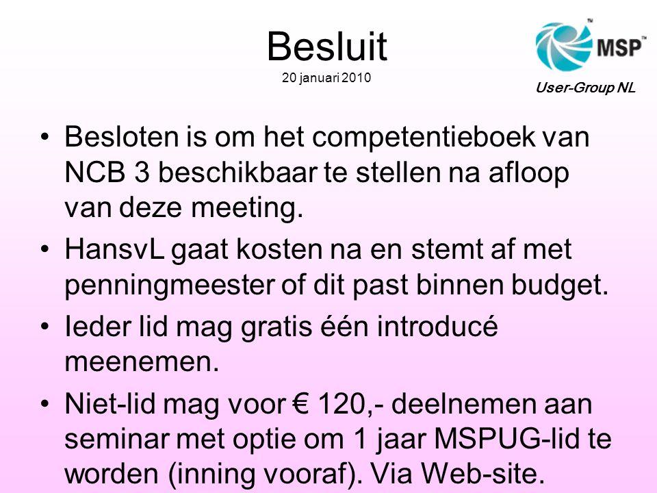 Besluit 20 januari 2010 User-Group NL. Besloten is om het competentieboek van NCB 3 beschikbaar te stellen na afloop van deze meeting.
